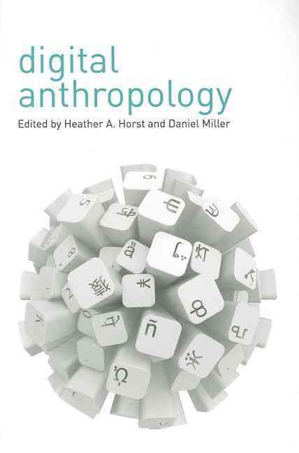 Digital Anthropology By Miller, Daniel/ Horst, Heather